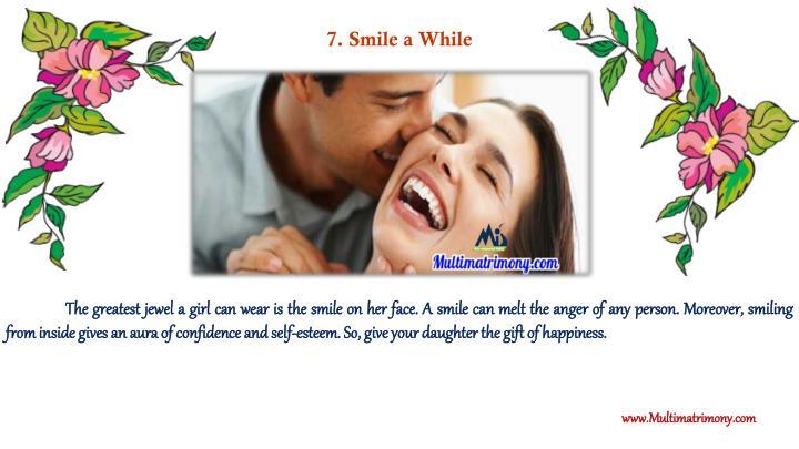 7. Smile a While