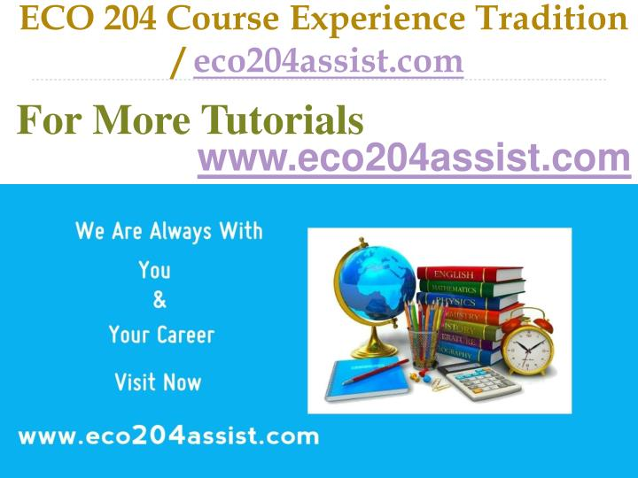 Eco 204 course experience tradition eco204assist com