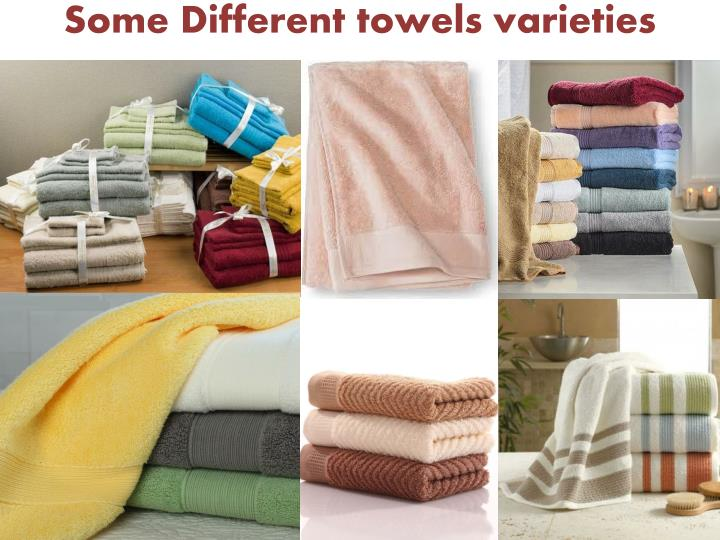 Some Different towels varieties
