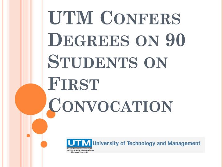 Utm confers degrees on 90 students on first convocation