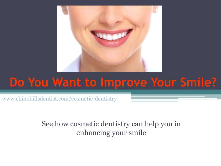 Do you want to improve your smile