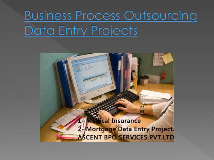 Business Process Outsourcing Data Entry Projects