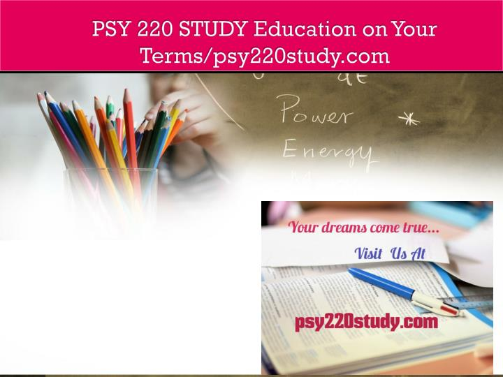Psy 220 study education on your terms psy220study com