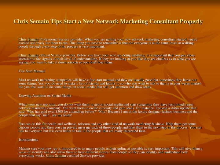 Chris Semain Tips Start a New Network Marketing Consultant Properly