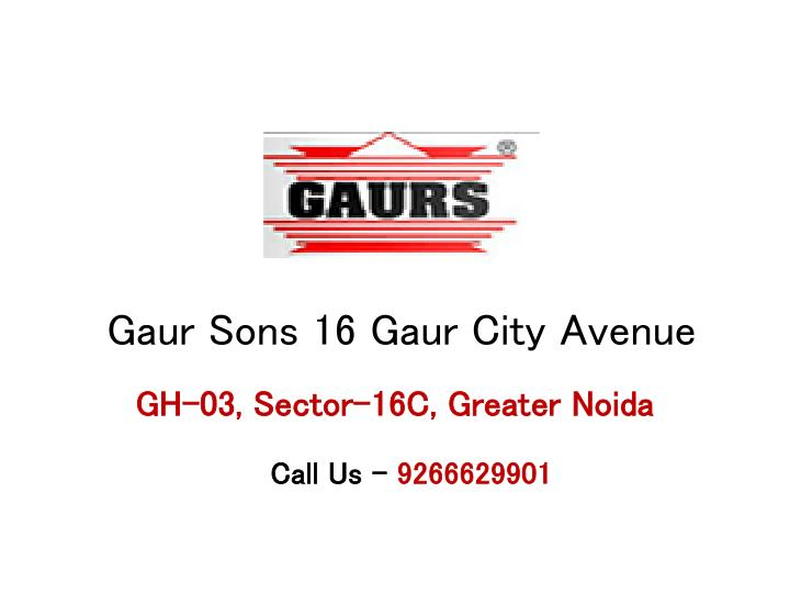 Gaur sons 16 gaur city avenue