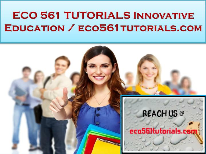 Eco 561 tutorials innovative education eco561tutorials com