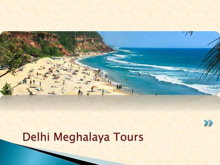 Delhi Meghalaya Tours