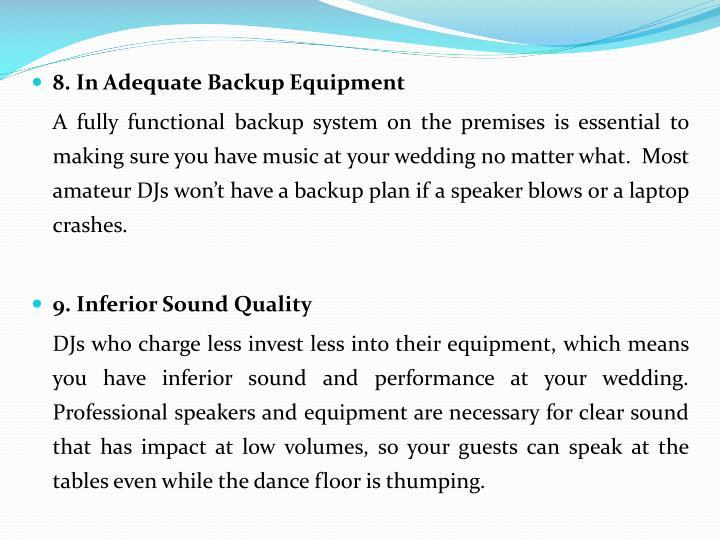 8. In Adequate Backup Equipment