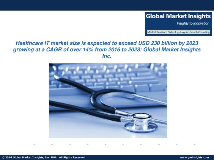 Healthcare IT market size is expected to exceed USD 230 billion by 2023 growing at a CAGR of over 14...