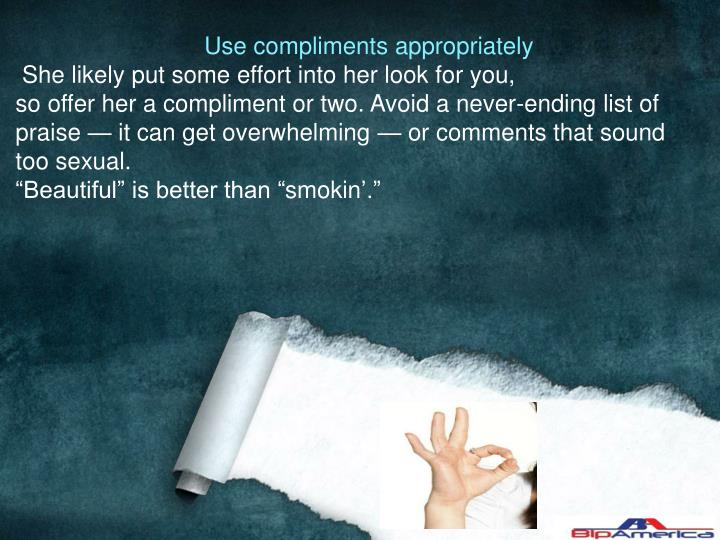 Use compliments appropriately