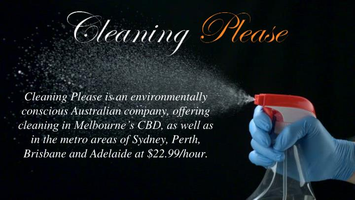 Cleaning Please is an environmentally conscious Australian company, offering cleaning in Melbourne...