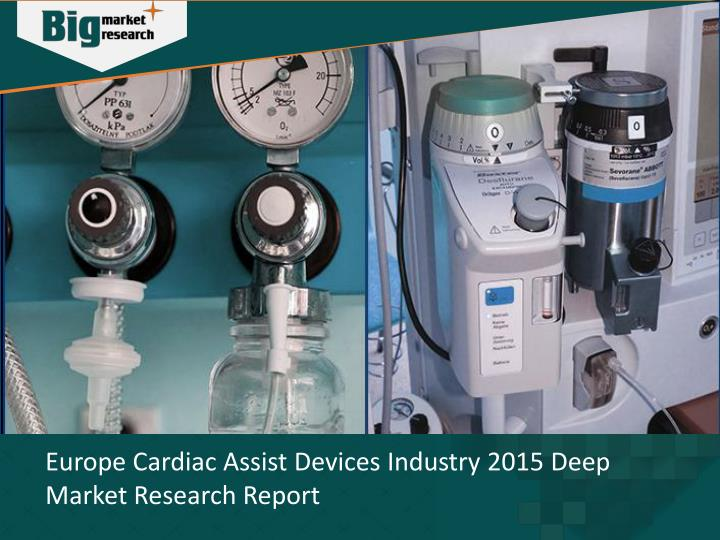 Europe Cardiac Assist Devices Industry 2015 Deep