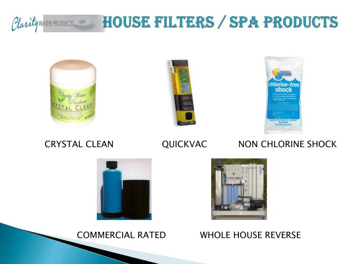 HOUSE FILTERS / SPA PRODUCTS