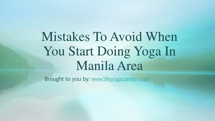 Mistakes To Avoid When You Start Doing Yoga In Manila Area
