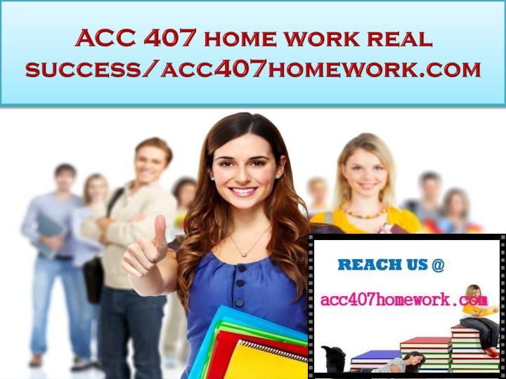Acc 407 home work real success acc407homework com