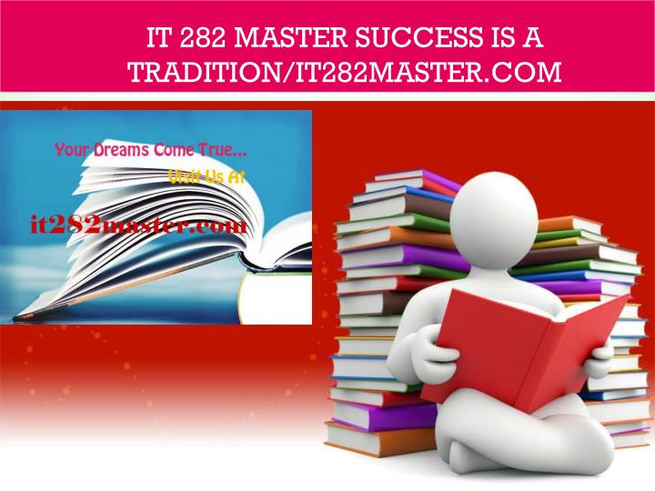 It 282 master success is a tradition it282master com