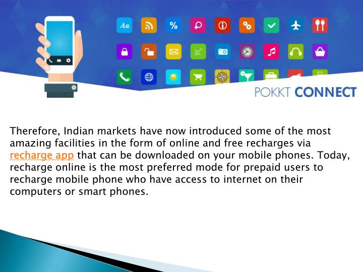 Therefore, Indian markets have now introduced some of the most amazing facilities in the form of online and free recharges via