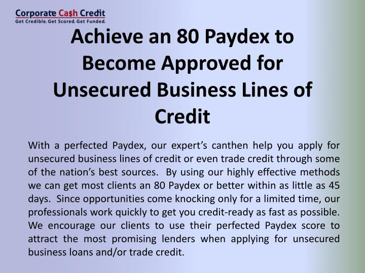 Achieve an 80 Paydex to Become Approved for Unsecured Business Lines of Credit