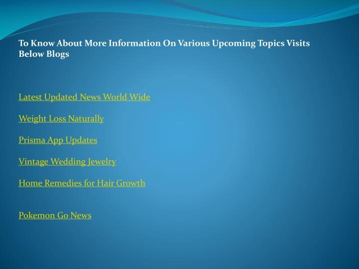 To Know About More Information On Various Upcoming Topics Visits Below Blogs