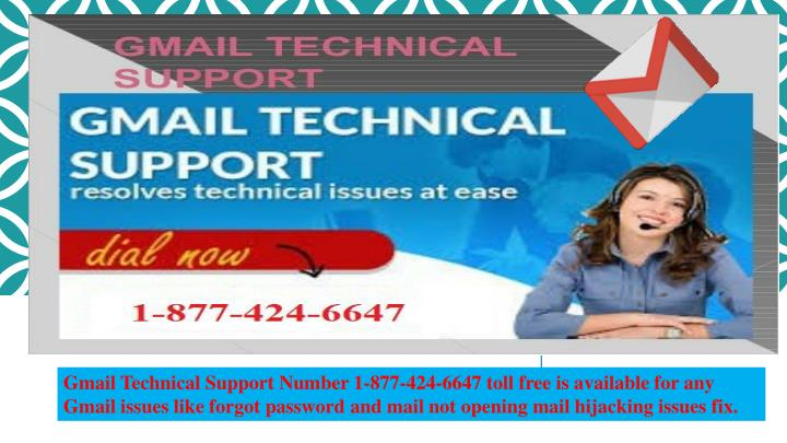 Gmail Technical Support Number 1-877-424-6647 toll free is available for any Gmail issues like forgot password and mail not opening mail hijacking issues fix.