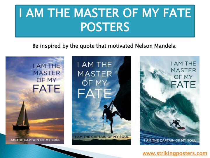 I AM THE MASTER OF MY FATE POSTERS