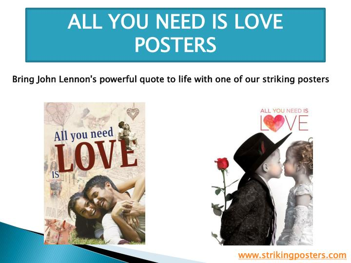 ALL YOU NEED IS LOVE POSTERS