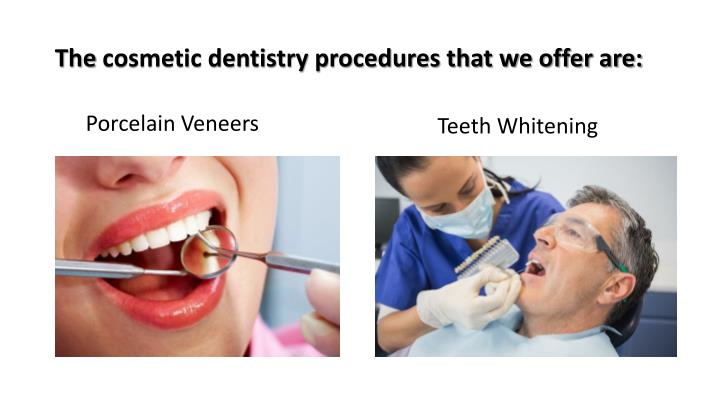 The cosmetic dentistry procedures that we offer are: