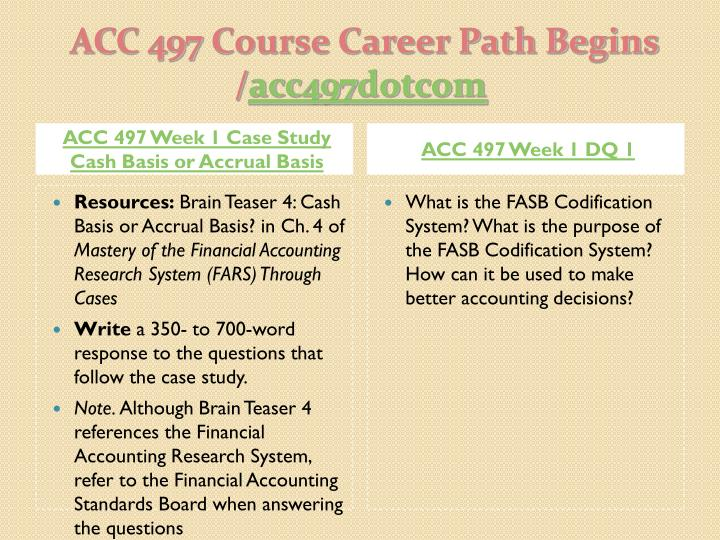 ACC 497 Week 1 Case Study Cash Basis or Accrual Basis