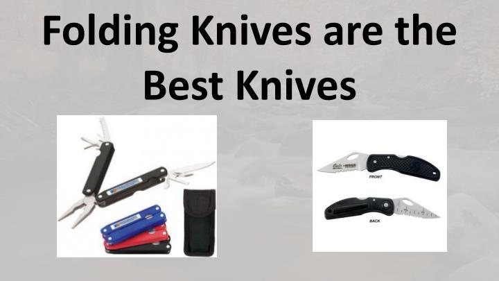 Folding Knives are the