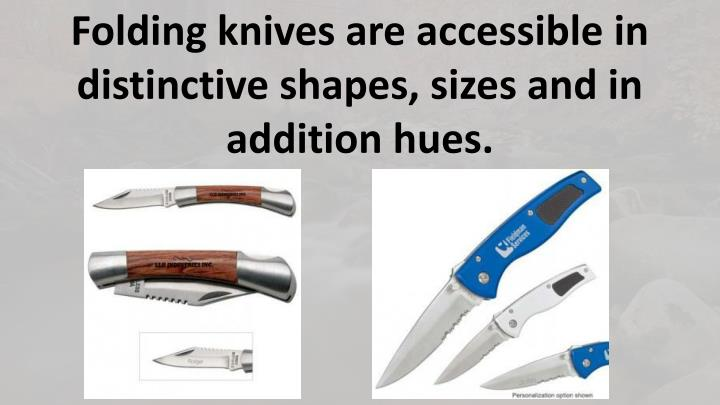 Folding knives are accessible in