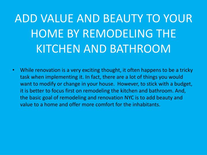 Ppt Add Value And Beauty To Your Home By Remodeling The