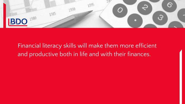 Financial literacy skills will make them more efficient