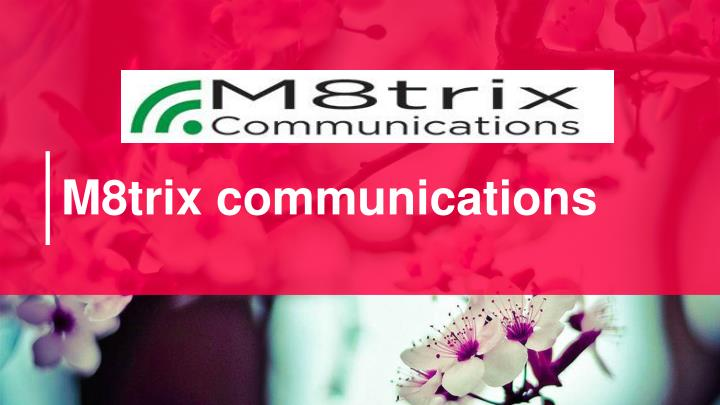 M8trix communications