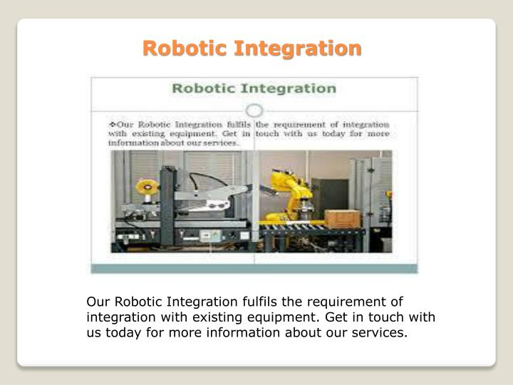 Robotic integration