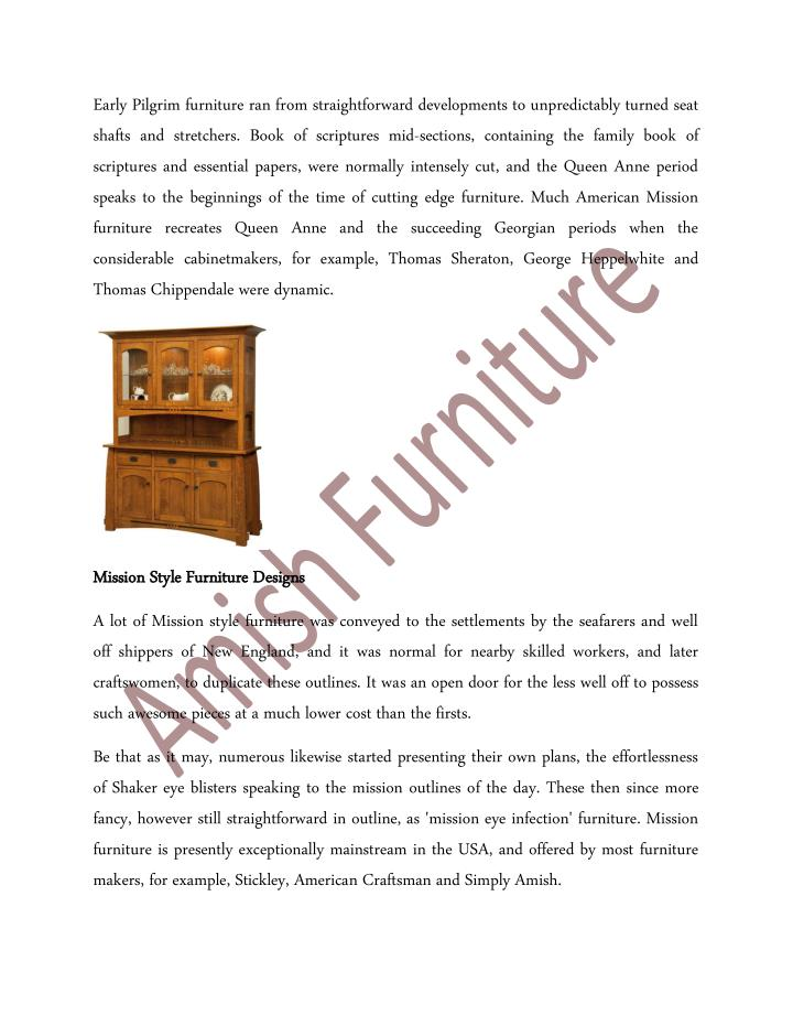 Early Pilgrim furniture ran from straightforward developments to unpredictably turned seat
