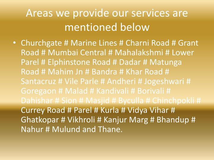 Areas we provide our services are mentioned