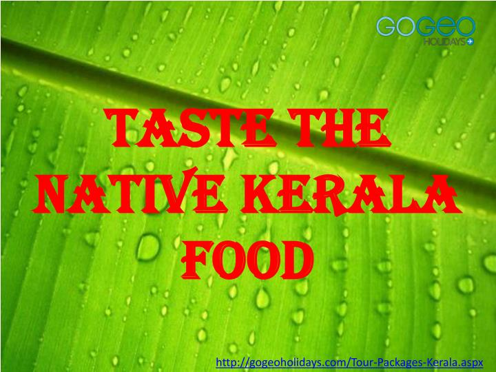 Taste the Native Kerala Food