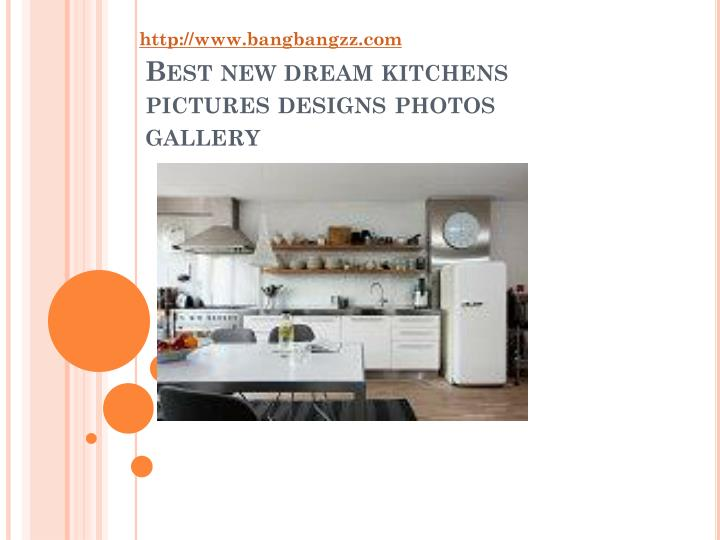 PPT Best new dream kitchens pictures designs PowerPoint
