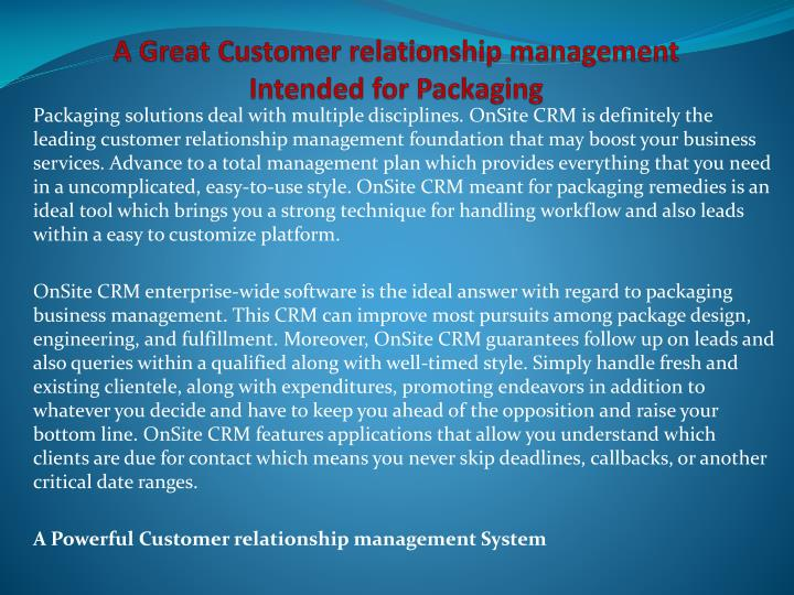 A great customer relationship management intended for packaging