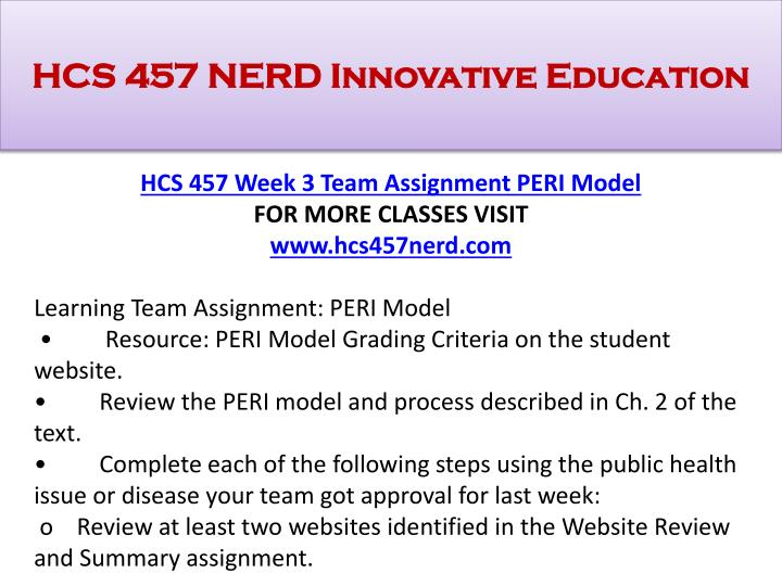 peri model hcs 457 Issuu is a digital publishing platform that makes it simple to publish magazines, catalogs, newspapers, books, and more online easily share your publications and get them in front of issuu's millions of monthly readers title: hcs 457 week 3 team assignment peri model, author: chaaruchaaya70, name: hcs 457 week 3 team assignment peri model.