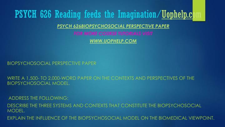 psych 626 week 2 biopsychosocial and Biopsychosocial powerpoint ppt presentations week 2 dq 2 hiv/aids soc 313 week 2 assignment biopsychosocial psych 626 education begins/uophelp.