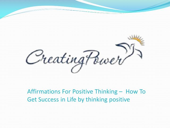Affirmations For Positive Thinking –
