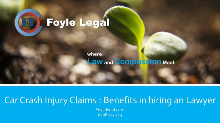 Car crash injury claims benefits in hiring an lawyer