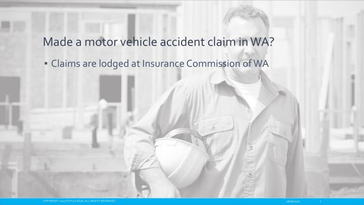 Made a motor vehicle accident claim in wa