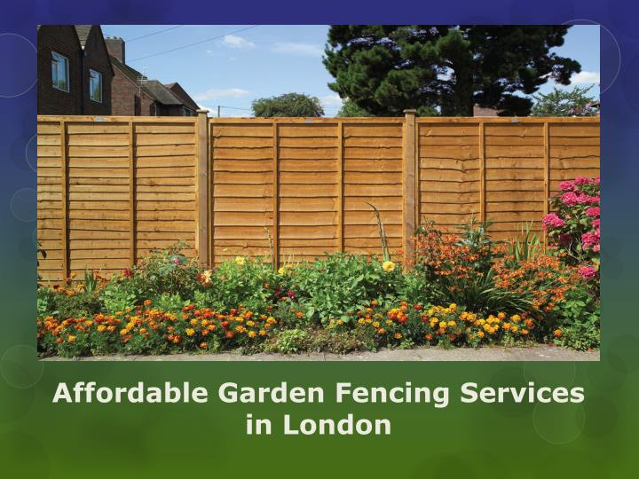 ppt affordable garden fencing services in london