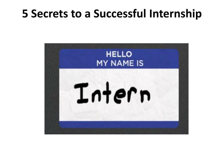 5 Secrets to a Successful Internship