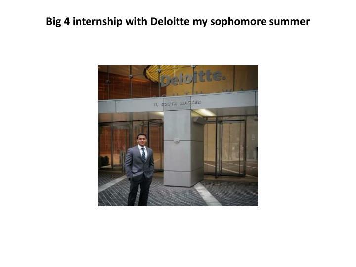 Big 4 internship with Deloitte my sophomore summer