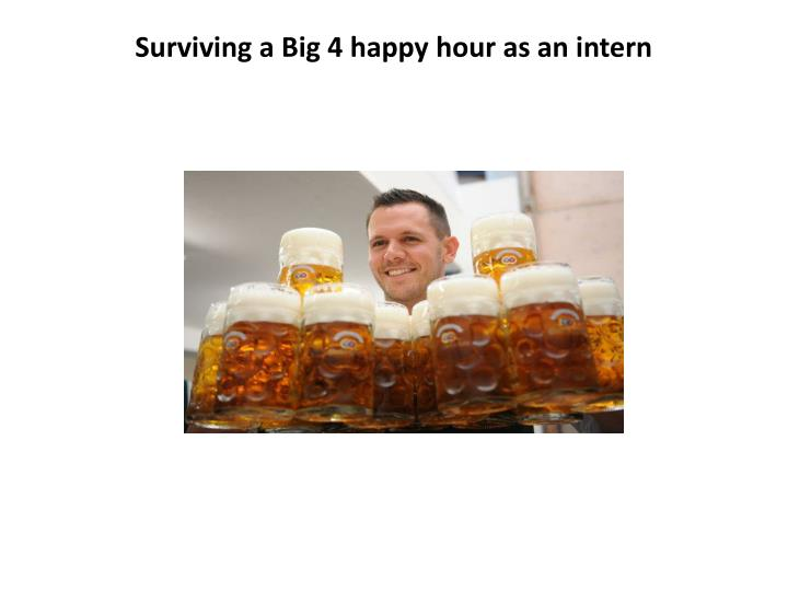 Surviving a Big 4 happy hour as an intern