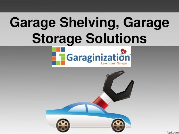Ppt Garage Shelving Garage Storage Solutions Powerpoint Make Your Own Beautiful  HD Wallpapers, Images Over 1000+ [ralydesign.ml]