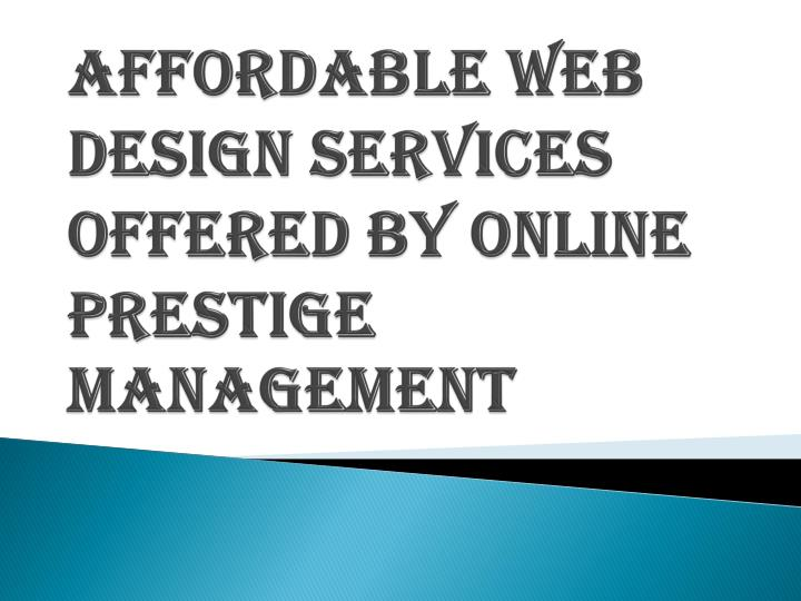 Ppt Affordable Web Design Services Online Prestige